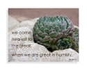 we come nearest to the great, when we are great in humility